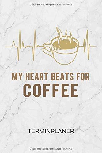 TERMINPLANER: Kaffeetrinker Kalender Mo. bis So. - Kaffeetasse Terminkalender - Koffein Wochenplaner Cappuccino Taschenkalender für To-Do Liste & Termine - Mein Herz schlägt für Kaffee Espresso Motiv