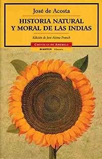 Historia natural y moral de las indias / Natural and Moral History of the Indies (Cronicas de America 43) (Spanish Edition)