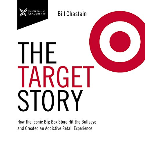 The Target Story: How the Iconic Big Box Store Hit the Bullseye and Created an Addictive Retail Experience cover art