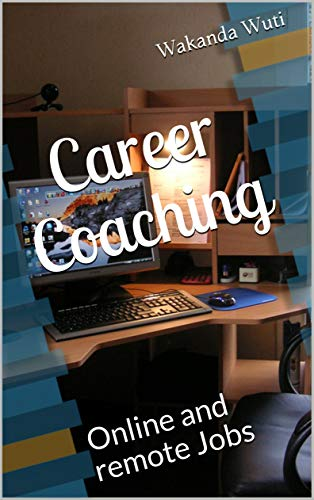 Career Coaching: Online and remote Jobs (English Edition)
