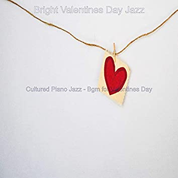 Cultured Piano Jazz - Bgm for Valentines Day