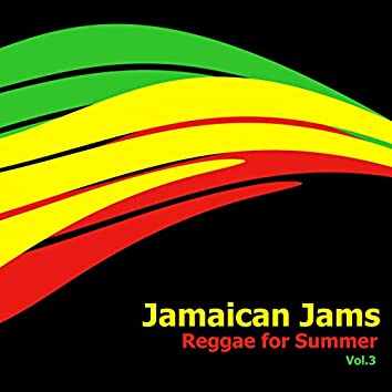 Jamaican Jams: Reggae For Summer, Vol. 3