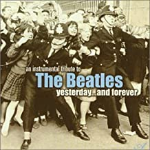 An Instrumental Tribute to The Beatles: Yesterday & Forever