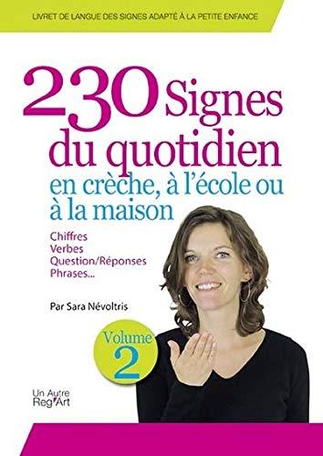 230 signes du quotidien en crèche, à l'école ou à la maison : Volume 2
