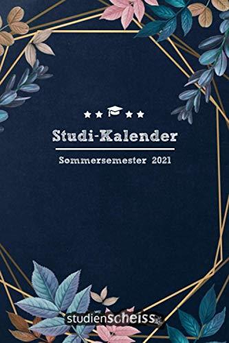 Studi-Kalender – Sommersemester 2021: Studienplaner, Terminkalender und Semesterübersicht von März 2021 bis September 2021 (Semesterkalender und Organizer für Studenten, blau)