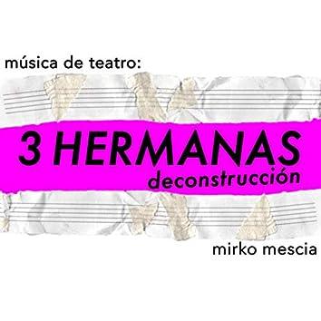 Música de teatro: 3 hermanas deconstrucción