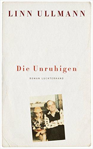 Die Unruhigen: Roman (German Edition)