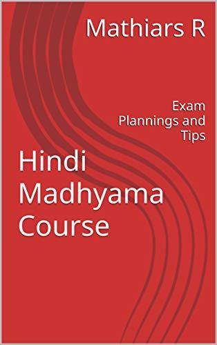 Hindi Madhyama Course: Exam Plannings and Tips (English Edition)