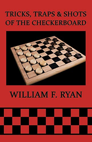 Compare Textbook Prices for Tricks, Traps & Shots of the Checkerboard  ISBN 9781616460785 by Ryan, William F.