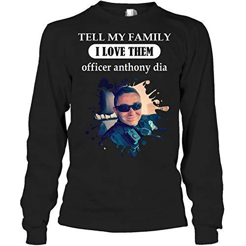 Tell My Family I Love Them Officer Dia Long Sleeve Shirt