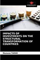 Impacts of Investments on the Structural Transformation of Countries