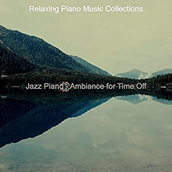 Jazz Piano - Ambiance for Time Off