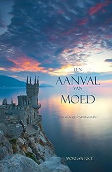 Een Aanval Van Moed (Boek #6 in de Tovenaarsring) van [Morgan Rice]