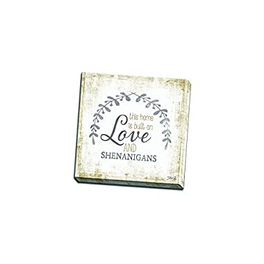 Love and Shenanigans Printed on 12x12 Canvas Wall Art by Pennylane