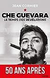 Che Guevara - Le temps des révélations