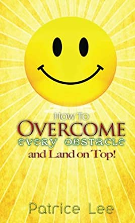 How to Overcome Every Obstacle and Land on Top