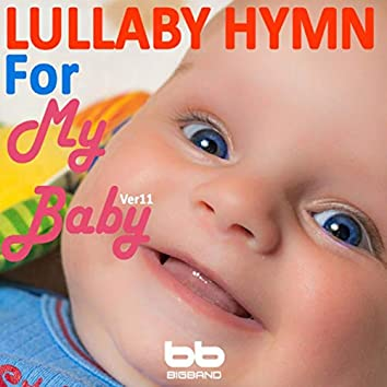 Lullaby Hymn for My Baby, Ver. 11