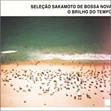Selecao Sakamoto De Bossa Nova: O Brilho Do Tempo
