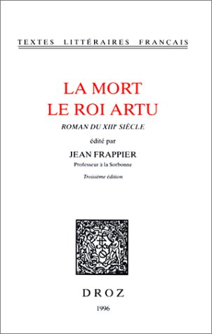 La Mort, le roi Artu, 3e édition, 1964