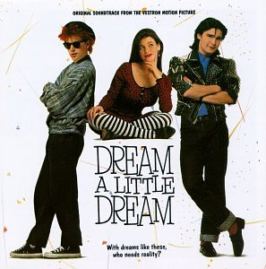 Dream A Little Dream: Original Soundtrack From The Vestron Motion Picture