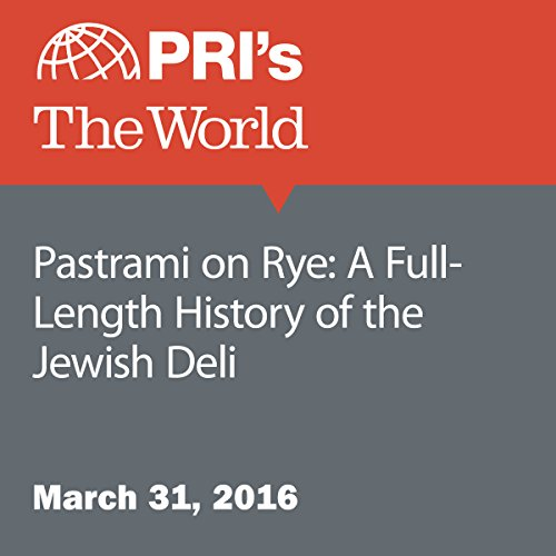 Pastrami on Rye: A Full-Length History of the Jewish Deli audiobook cover art