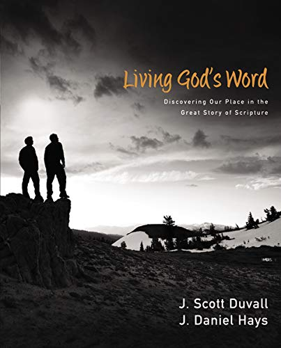 Compare Textbook Prices for Living God's Word: Discovering Our Place in the Great Story of Scripture Illustrated Edition ISBN 9780310292104 by Duvall, J. Scott,Hays, J. Daniel