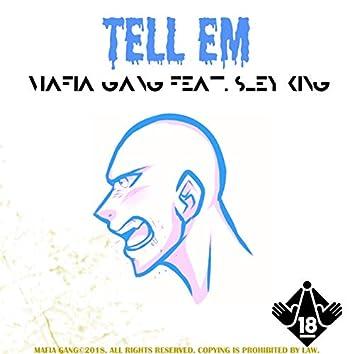 Tell Em (feat. Sley King)