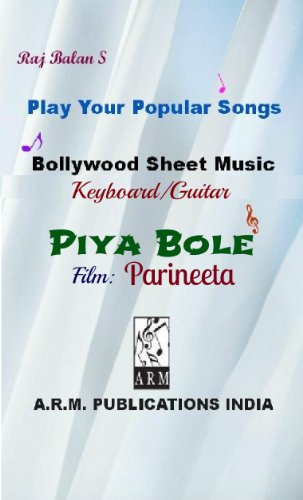PIYU BOLE PIYA BOLE from Parineeta (English Edition)