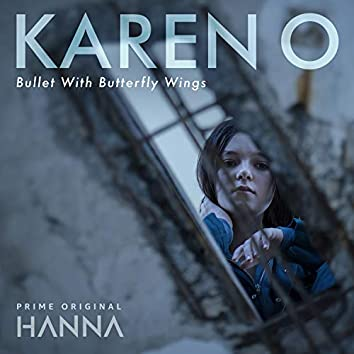 """Bullet With Butterfly Wings (From """"Hanna"""")"""