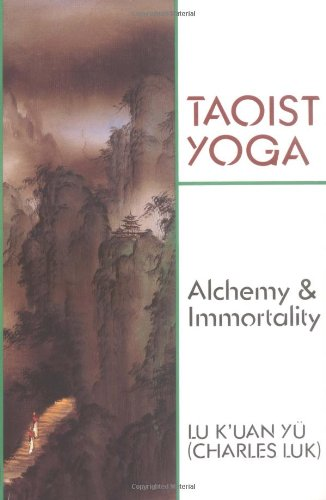 Compare Textbook Prices for Taoist Yoga: Alchemy & Immortality  ISBN 9780877280675 by Lu K'uan Yu (Charles Luk)