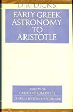 Early Greek Astronomy to Aristotle (Aspects of Greek and Roman Life)