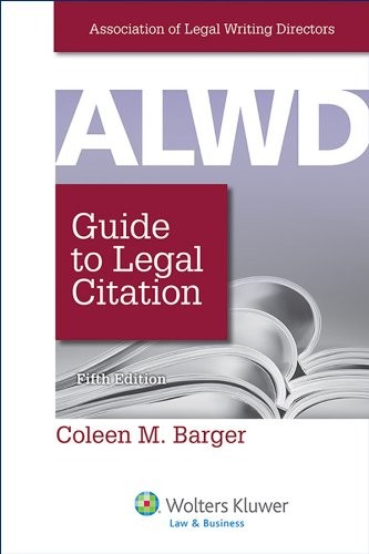 Compare Textbook Prices for ALWD Guide to Legal Citation, Fifth Edition Aspen Coursebook 5 Edition ISBN 9781454828754 by Association of Legal Writing Directors,Coleen M. Barger