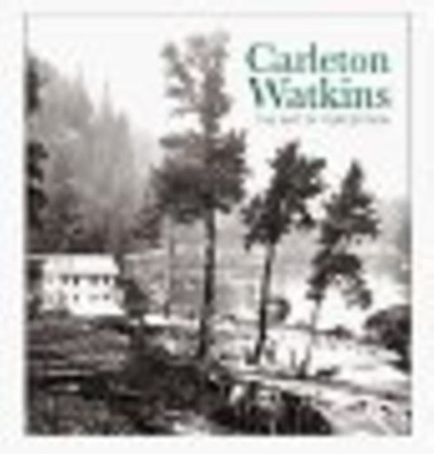 Carleton Watkins: The Art of Perceptionの詳細を見る