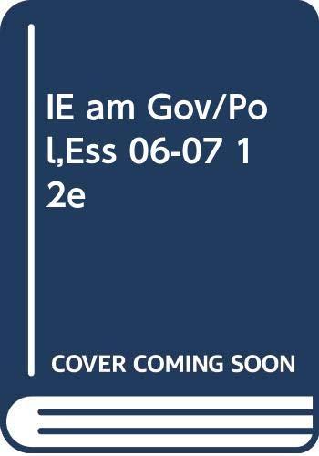 IE Am Gov/Pol,Ess 06-07 12e