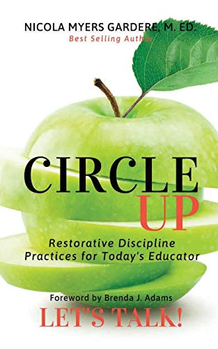 Compare Textbook Prices for Circle Up, Let's Talk!: Restorative Discipline Practices for Today's Educator  ISBN 9781735208244 by Myers Gardere, Nicola