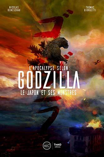 L'apocalypse selon Godzilla: Le Japon et ses...