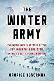 The Winter Army: The World War II Odyssey of the 10th Mountain Division, America s Elite Alpine Warriors