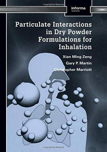 Particulate Interactions in Dry Powder Formulation for Inhalation (Pharmaceutical Science Series)