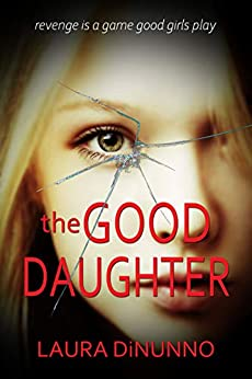 The Good Daughter by [Laura DiNunno]