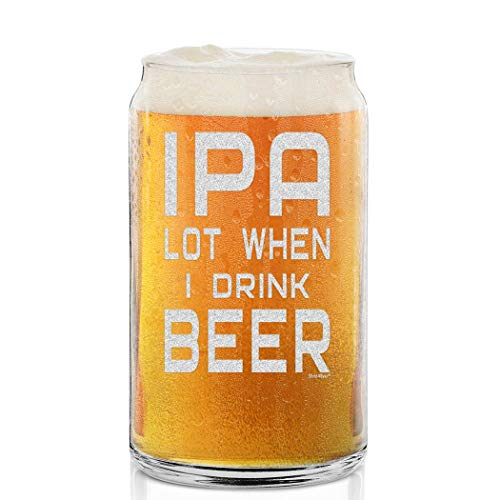 Shop4Ever IPA Lot When I Drink Beer Engraved Beer Can Glass Funny IPA Gift