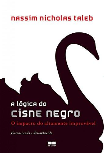 A lógica do Cisne Negro: O impacto do altamente improvável
