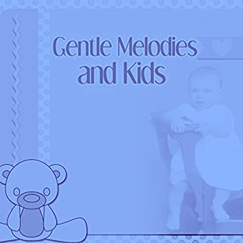 Gentle Melodies and Kids – Calm Lullabies for Baby, Bedtime, Classical Songs at Night, Soothing Time