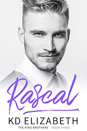 Rascal: A Steamy, Small Town, Friends to Lovers Romance (The King Brothers Book 3) by [K.D. Elizabeth]