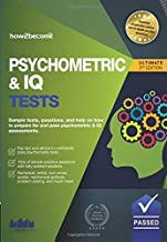 PSYCHOMETRIC & IQ TESTS: Sample tests, questions, and help on how to prepare for and pass psychometric & IQ assessments. (The Testing Series)