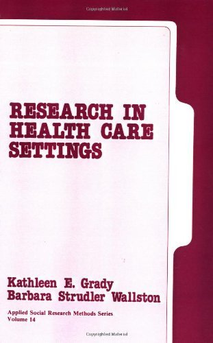 Research in Health Care Settings (Applied Social Research Methods) by Grady, Kathleen E., Wallston, Barbara Strudler (1988) Paperback