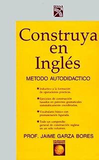 Construya en ingles / Build In English: Metodo Autodidactico (Coleccion Universo) (Spanish Edition)