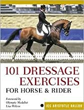 101 Dressage Exercises for Horse & Rider by Jec Aristotle Ballou, Lisa Wilcox (Foreword by)