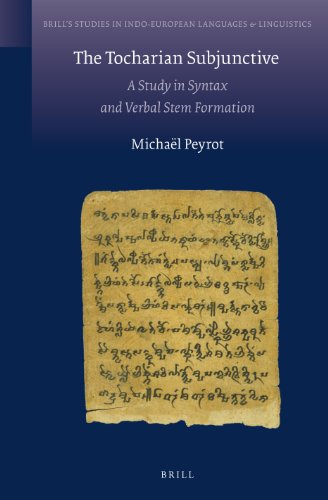 The Tocharian Subjunctive: A Study in Syntax and Verbal Stem Formation (Brill's Studies in Indo-European Languages & Linguistics, Band 8)