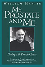 My Prostate and Me: Dealing with Prostate Cancer