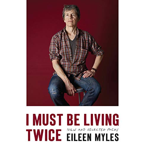 I Must Be Living Twice     New and Selected Poems              By:                                                                                                                                 Eileen Myles                               Narrated by:                                                                                                                                 Eileen Myles                      Length: 3 hrs and 42 mins     Not rated yet     Overall 0.0